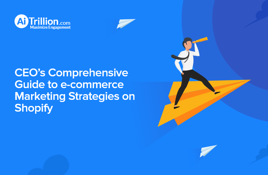CEO's-Comprehensive-Guide-to-e-Commerce-Marketing-Strategies-on-Shopify