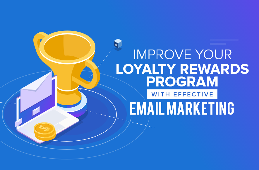 Loyalty Rewards Program >> How To Improve Your Loyalty Rewards Program With Effective