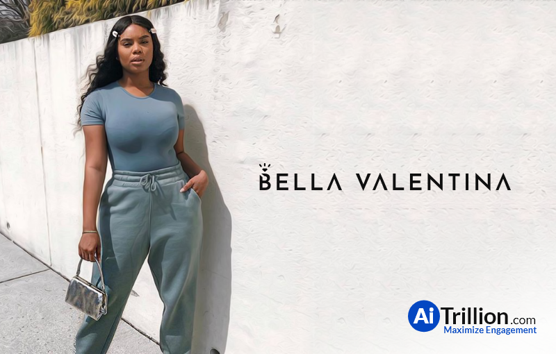 AiTrillion + Bella Valentina