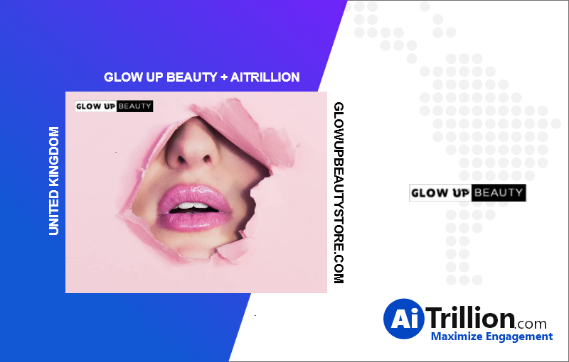 AiTrillion + Glow Up Beauty