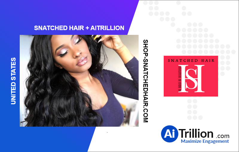 Snatched hair is onboard with AiTrillion