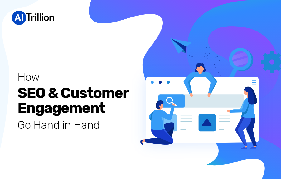 SEO and Customer Engagement Go Hand in Hand