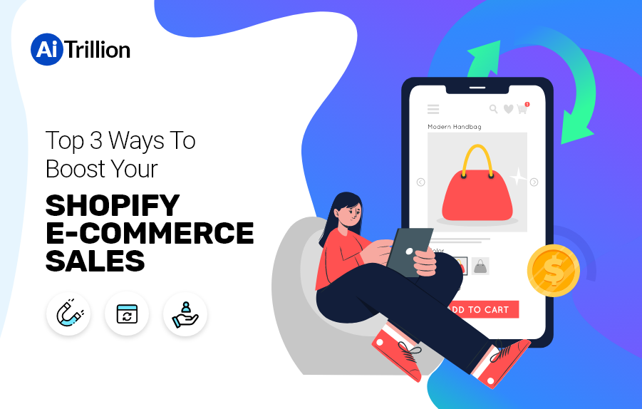 Top 3 Ways To Boost Your SHOPIFY E-COMMERCE SALES