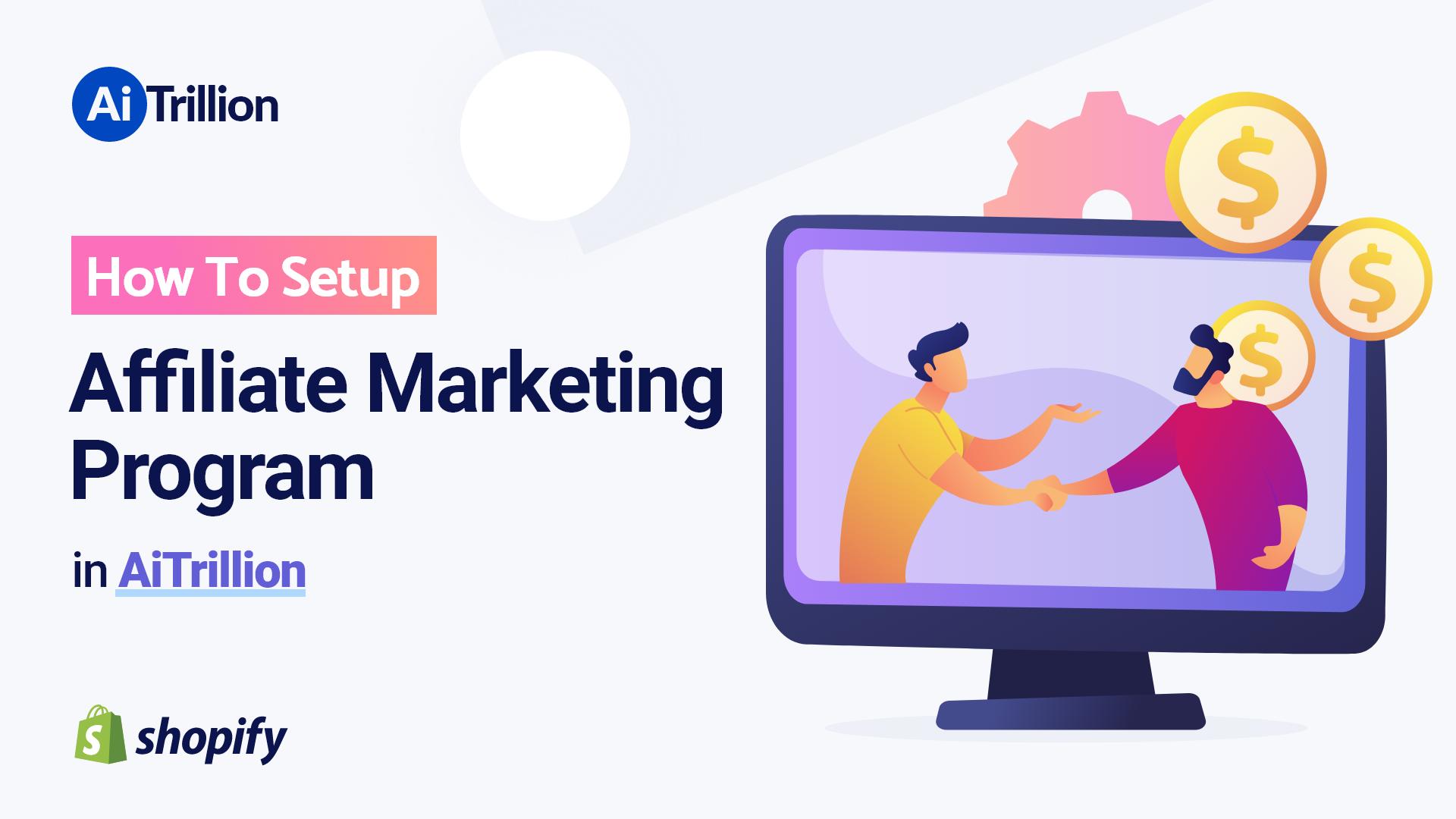 How To Setup Affiliate Marketing Program in aitrillion