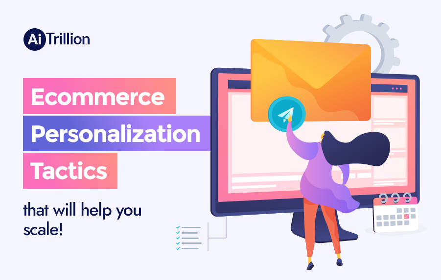 eCommerce Personalization Tactics That Will Help You Scale!