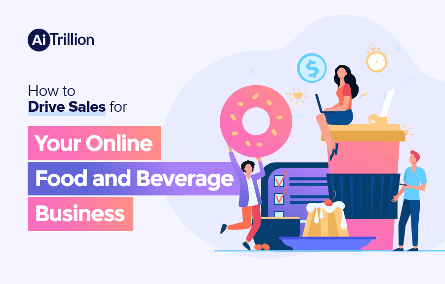 How to Drive Sales for Your Online Food and Beverage Business
